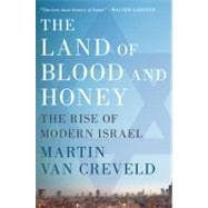 The Land of Blood and Honey; The Rise of Modern Israel, 9780312596781  