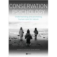 Conservation Psychology : Understanding and Promoting Human Care for Nature,9781405176781
