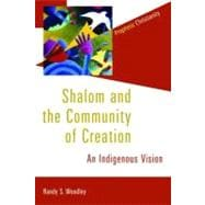 Shalom and the Community of Creation : An Indigenous Vision, 9780802866783