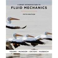 A Brief Introduction To Fluid Mechanics, 5th Edition, 9780470596791  