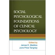 Social Psychological Foundations of Clinical Psychology, 9781606236796  