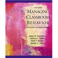 Managing Classroom Behaviors A Reflective Case-Based Approach