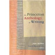 The Princeton Anthology of Writing: Favorite Pieces by the Ferris/McGrawwriters at Princeton University