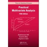 Practical Multivariate Analysis, Fifth Edition,9781439816806
