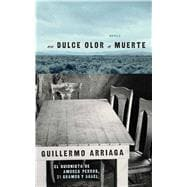 Un Dulce Olor a Muerte (Sweet Scent of Death) by Arriaga, Guillermo