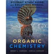 Study Guide with Student Solutions Manual for Brown/Foote/Iverson/Anslyn�s Organic Chemistry, 6th