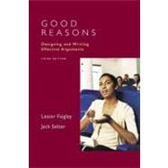 Good Reasons : Designing and Writing Effective Arguments,9780321316813