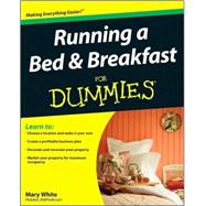 Running a Bed &amp; Breakfast For Dummies,9780470426821