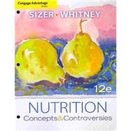 Cengage Advantage Books: Nutrition : Concepts and Controversies,9780538496834