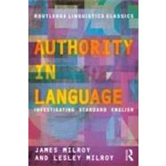 Authority in Language: Investigating Standard English,9780415696838
