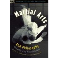 Martial Arts and Philosophy : Beating and Nothingness, 9780812696844  