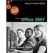 Microsoft Office 2007 Introductory Concepts and Techniques, Premium Video Edition