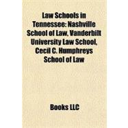 Law Schools in Tennessee : Nashville School of Law, Vanderbilt University Law School, Cecil C. Humphreys School of Law