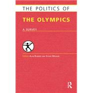 The Politics of the Olympics: A Survey,9781857436877