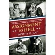 Assignment to Hell : The War Against Nazi Germany with Corre..., 9780451236883