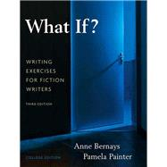 What If?  Writing Exercises for Fiction Writers,9780205616886