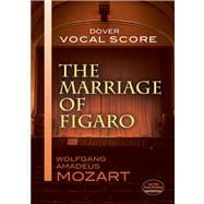 The Marriage of Figaro Vocal Score,9780486416892