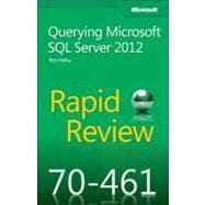 Rapid Review 70-461: Querying Microsoft SQL Server 2012: Que..., 9780735666900