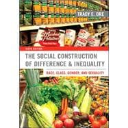 The Social Construction of Difference and Inequality: Race, Class, Gender, and Sexuality,9780078026904