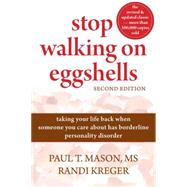 Stop Walking on Eggshells : Taking Your Life Back When Someone You Care about Has Borderline Personality Disorder,9781572246904