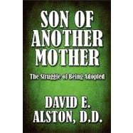 Son of Another Mother : The Struggle of Being Adopted, 9781448926916  