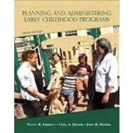 Planning and Administering Early Childhood Programs,9780132656924