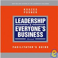 Leadership is Everyone's Business, Facilitator's Guide, 9780787986926