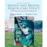 Health and Mental Health Care Policy : A Biopsychosocial Perspective,9780205746941
