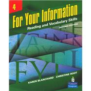 For Your Information Vol. 4 : Reading and Vocabulary Skills,9780132436946