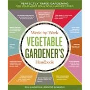 The Week-by-week Vegetable Gardening Handbook: Make the Most..., 9781603426947  