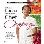 La Nueva Cocina Saludable Del Chef Oropeza / The New Healthy..., 9786070706950