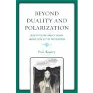 Beyond Duality and Polarization : Understanding Barack Obama..., 9780761856955