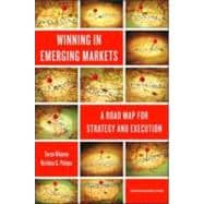 Winning in Emerging Markets : A Road Map for Strategy and Ex..., 9781422166956  