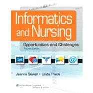 Informatics and Nursing Opportunities and Challenges