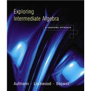 Exploring Intermediate Algebra : A Graphing Approach