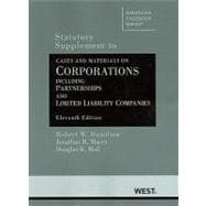 Cases and Materials on Corporations Including Partnerships and Limited Liability Companies, 11th, Statutory Supplement : Incl. Partner... Stat. Supplement,9780314926975