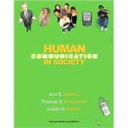 Human Communication in Society (with MyCommunicationLab)