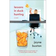Lessons in Duck Hunting by BUXTON, JAYNE