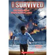 I Survived #4: I Survived the Bombing of Pearl Harbor, 1941,9780545206983