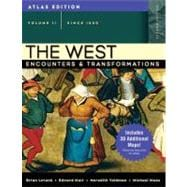 West, The: Encounters and Transformations, Atlas Edition, Volume 2 (since 1550),9780205556984