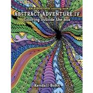 Abstract Adventure IV: A Kaleidoscopia Coloring Book, 9780929636986  