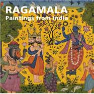 Ragamala : Paintings from India, 9780856676987