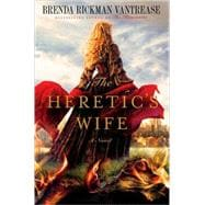 The Heretic's Wife, 9780312386993  
