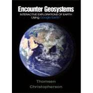 Encounter Geosystems Interactive Explorations of Earth Using Google Earth,9780321636997