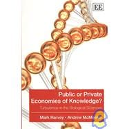 Public or Private Economies of Knowledge? : Turbulence in th..., 9781848447011  