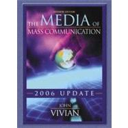 The Media of Mass Communication, 2006 Update