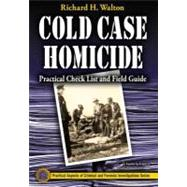 Practical Cold Case Homicide Investigations Procedural Manual,9781439857014