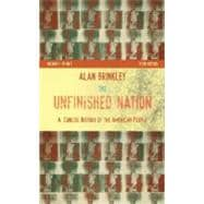 The Unfinished Nation: A Concise History of the American People, Volume I