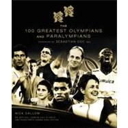 The 100 Greatest Olympians and Paralympians, 9781847327017