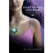 Shattered Dreams : A Midnight Dragonfly Novel, 9780312647025